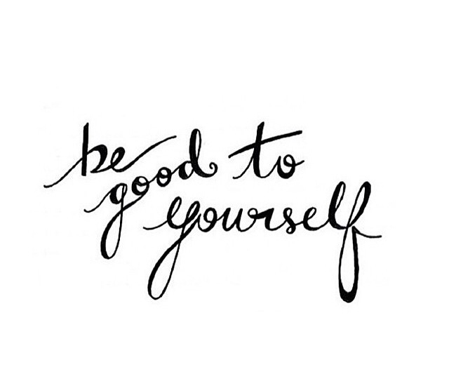 Quote Of The Day Be Good To Yourself